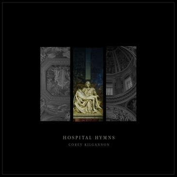 Corey Kilgannon - Hospital Hymns